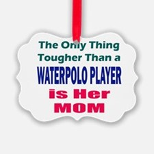 Her Tough Water Polo Mom Ornament