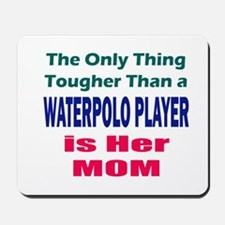 Her Tough Water Polo Mom Mousepad