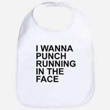 I Wanna Punch Running In The Face Black Bib