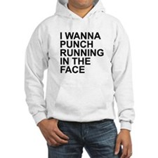 I Wanna Punch Running In The Fac Hoodie