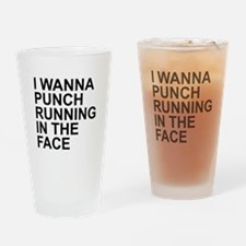 I Wanna Punch Running In The Face B Drinking Glass