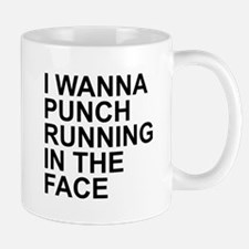 I Wanna Punch Running In The Face Black Mugs