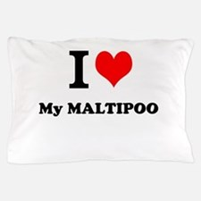 I Love My MALTIPOO Pillow Case