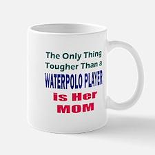Her Tough Water Polo Mom Mug
