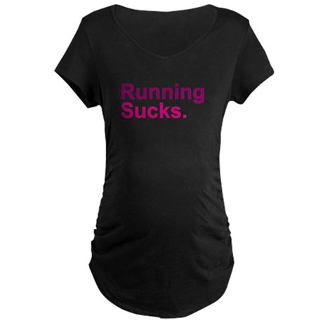 Running Sucks Pink Maternity T-Shirt