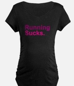 Running Sucks Pink Maternity T-Shirt