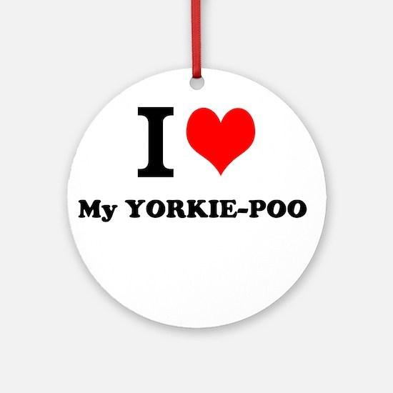 I love My YORKIE-POO Ornament (Round)