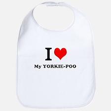 I love My YORKIE-POO Bib