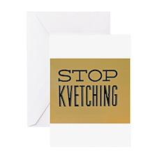 STOP KVETCHING Greeting Cards