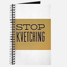 STOP KVETCHING Journal