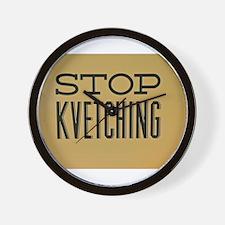 STOP KVETCHING Wall Clock