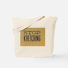 STOP KVETCHING Tote Bag