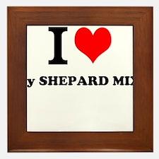 I Love My SHEPARD MIX Framed Tile