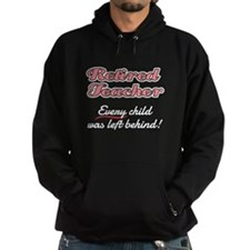 Retired Teacher - Every child was le Hoodie