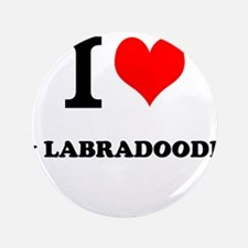 """I Love My LABRADOODLE 3.5"""" Button"""