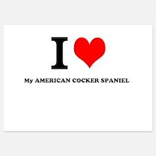 I Love My AMERICAN COCKER SPANIEL Invitations