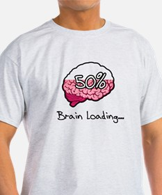 Brain Loading... T-Shirt