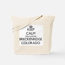 Keep calm you live in Breckenridge Colora Tote Bag