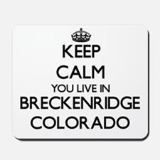 Keep calm you live in Breckenridge Color Mousepad