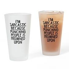 Sarcasm vs Punching Drinking Glass