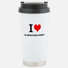 I Love My MINIATURE POODLE Travel Mug