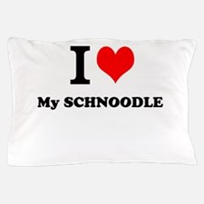 I Love My SCHNOODLE Pillow Case