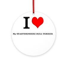 I Love My STAFFORDSHIRE BULL TERRIER Ornament (Rou