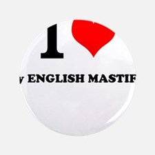 "I Love My ENGLISH MASTIFF 3.5"" Button (100 pack)"
