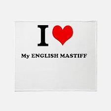 I Love My ENGLISH MASTIFF Throw Blanket
