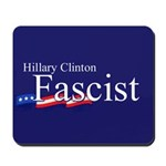 Clinton = Fascist Mousepad
