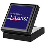 Clinton = Fascist Keepsake Box