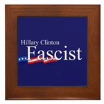 Clinton = Fascist Framed Tile