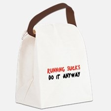 Running Sucks - Do it Anyway Canvas Lunch Bag