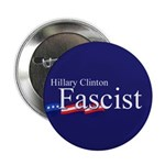 "Clinton = Fascist 2.25"" Button (100 pack)"