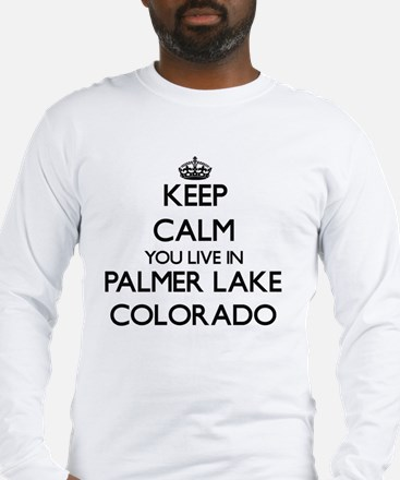 Keep calm you live in Palmer L Long Sleeve T-Shirt