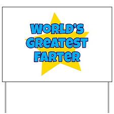 Worlds Greatest Farter Yard Sign