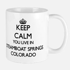 Keep calm you live in Steamboat Springs Mug