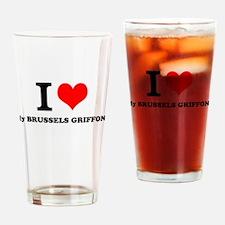 I Love My BRUSSELS GRIFFON Drinking Glass