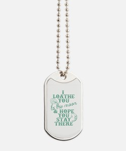 Hate You To The Moon And Back Dog Tags