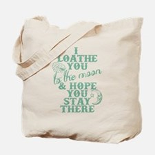 Hate You To The Moon And Back Tote Bag
