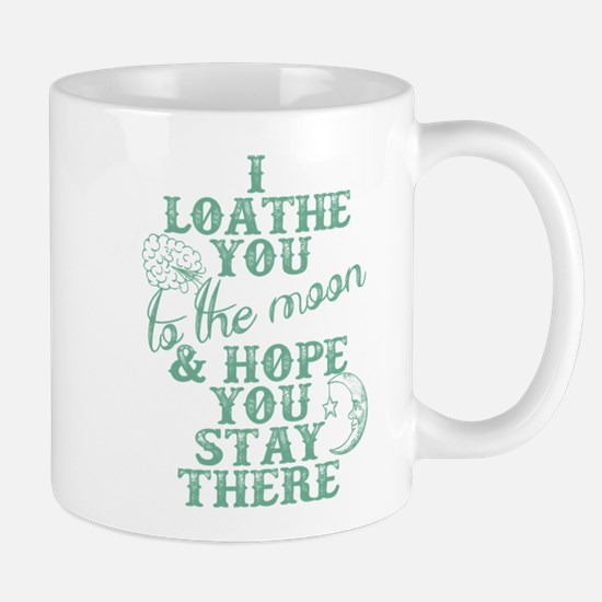 Hate You To The Moon And Back Mugs