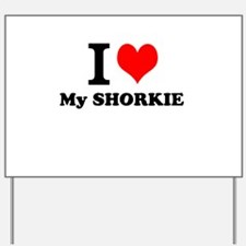 I Love My SHORKIE Yard Sign