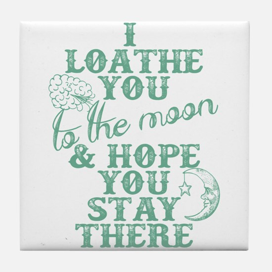 Hate You To The Moon And Back Tile Coaster