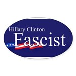 Clinton = Fascist Oval Sticker