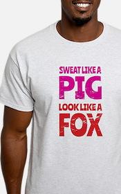 Sweat Like a Pig - Look Like a Fox T-Shirt