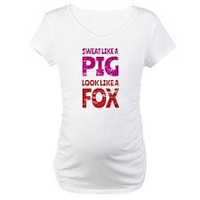 Sweat Like a Pig - Look Like a F Shirt