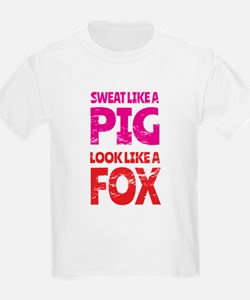 Sweat Like a Pig - Look Like a Fox T-Shirt