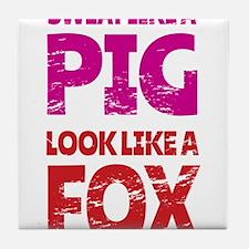 Sweat Like a Pig - Look Like a Fox Tile Coaster