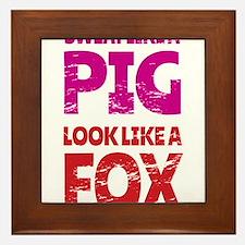 Sweat Like a Pig - Look Like a Fox Framed Tile
