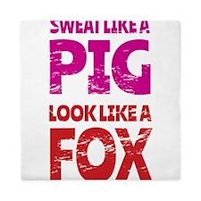 Sweat Like a Pig - Look Like a Fox Queen Duvet
